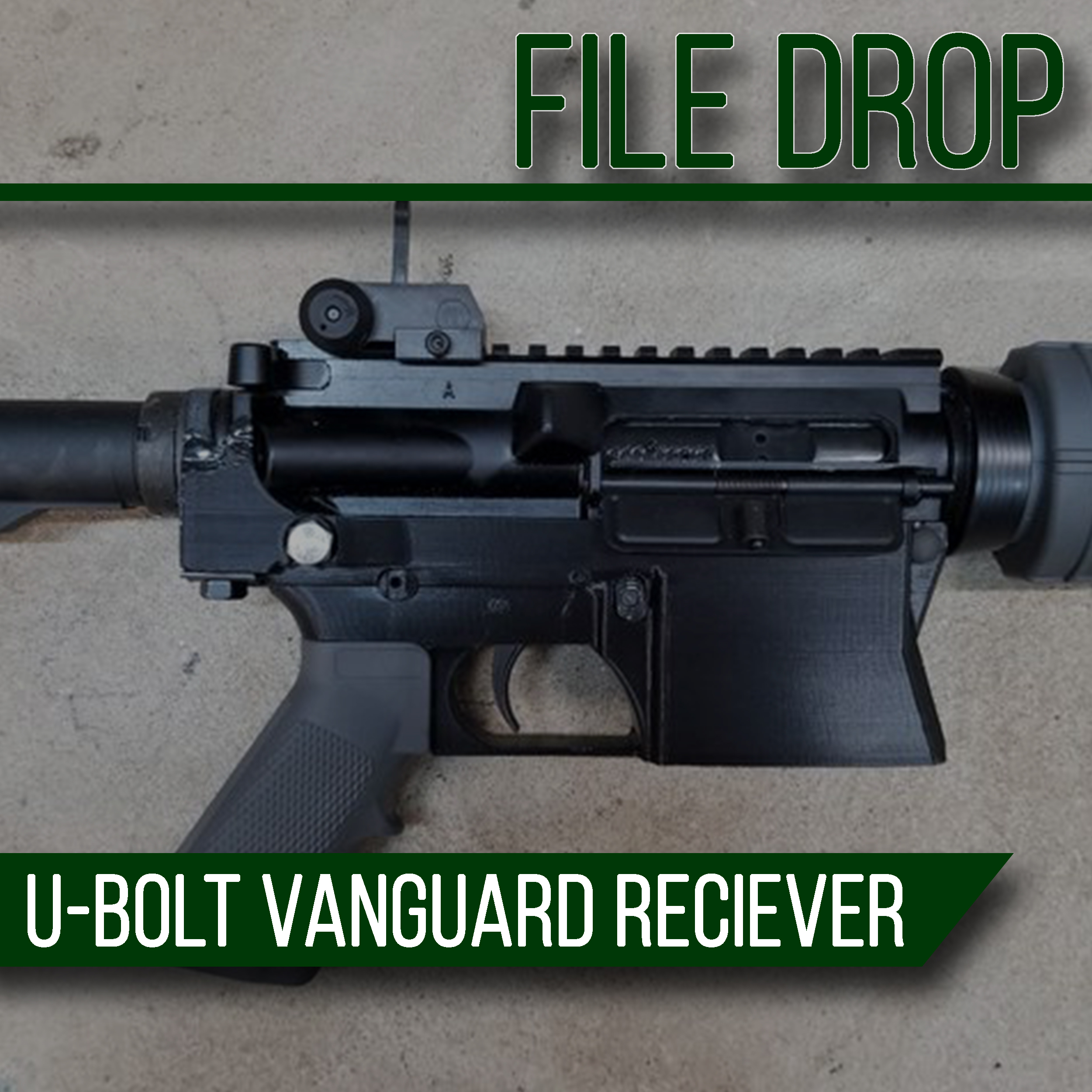 File Drop: U-Bolt Vanguard 3D Printable AR15 Lower Receiver