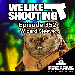 We Like Shooting: Episode 352 – Wizard Sleve
