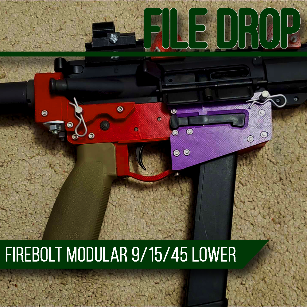 File Drop: The Firebolt 3D Printable AR-15/9/45 Lower Receiver System