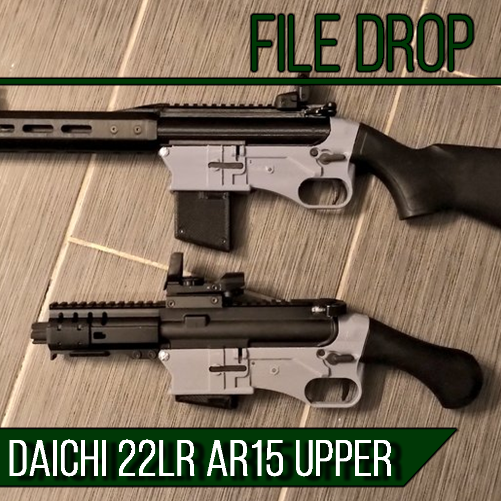 File Drop: Daichi 3D Printable 22lr AR15 Upper Receiver