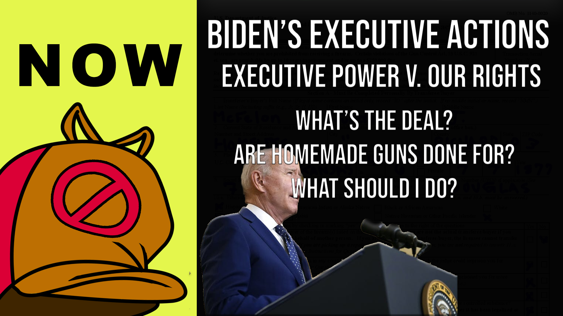 NOW: Biden's Executive Actions, Presidential Power: Are Homemade Guns in Trouble? What Do We Do?