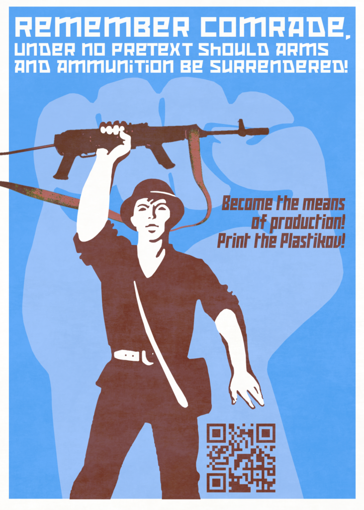 """""""Remember Comrade, under no pretext should arms and ammunition be surrendered!"""""""