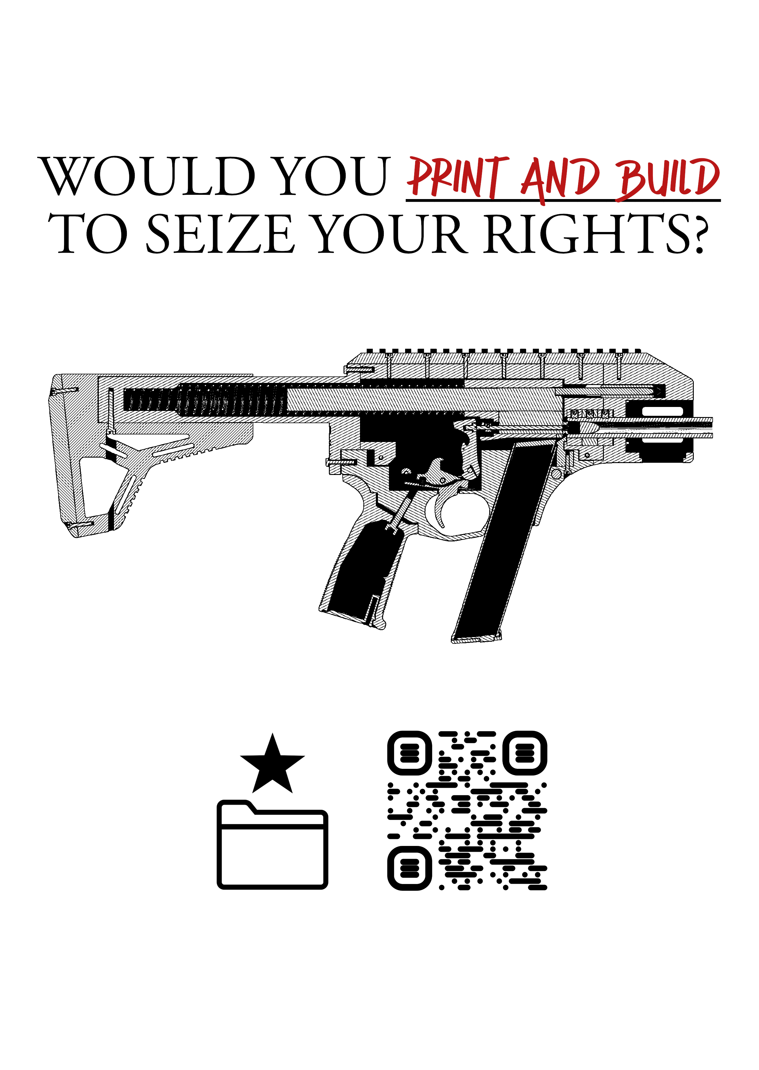 """""""Would you PRINT and BUILD to seize your rights?"""""""